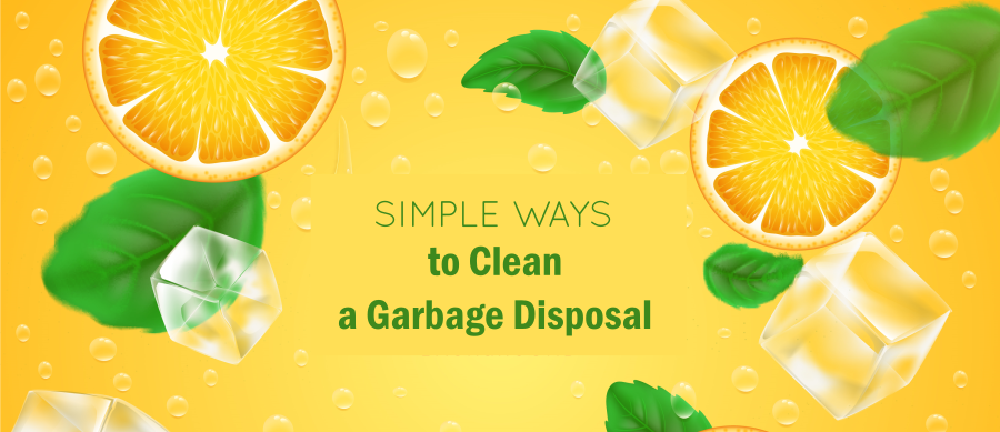 Simple Ways to Clean a Garbage Disposal
