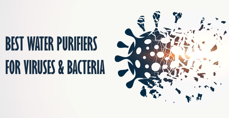 Best Water Purifiers for Viruses and Bacteria - Banner Graphic